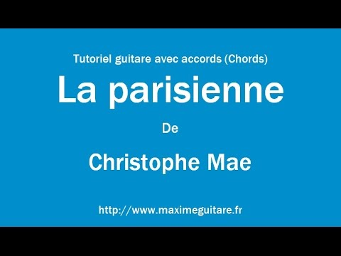 La parisienne (Christophe Mae) - Tutoriel guitare avec accords ...