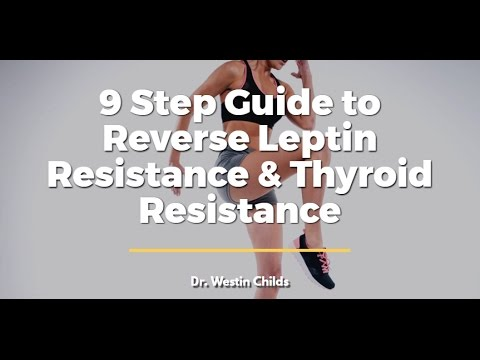 Leptin Resistance and Thyroid Resistance - 8 Steps to Reverse Both
