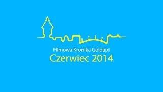 Gołdap - Czerwiec 2014 - Filmowa Kronika