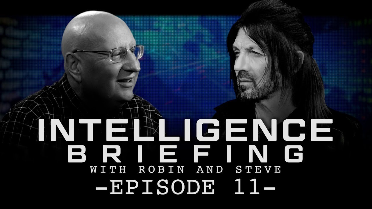 Download INTELLIGENCE BRIEFING WITH ROBIN AND STEVE - EPISODE 11