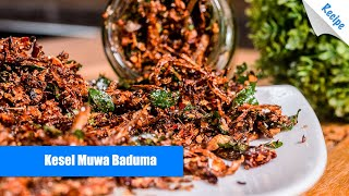Kesel Muwa Baduma Recipe - English