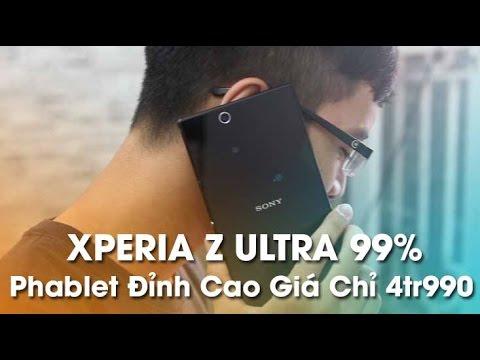 XPERIA Z ULTRA 99% - Phablet giải trí đỉnh, giá chỉ  4 triệu 990