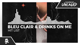 Bleu Clair & Drinks On Me - Hit List [Monstercat Release]