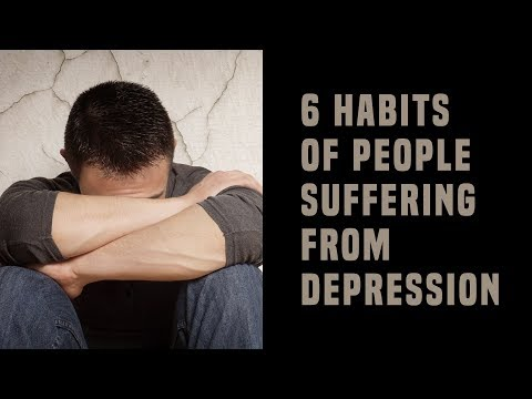6 Habits Of People Suffering From Depression