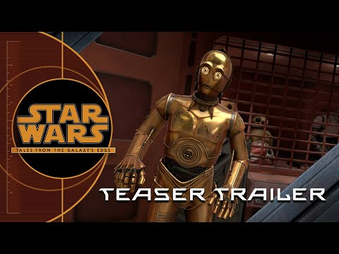 Star Wars: Tales from the Galaxy's Edge | Teaser Trailer