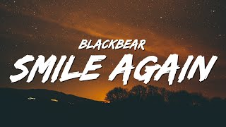 blackbear - smile again (Lyrics)