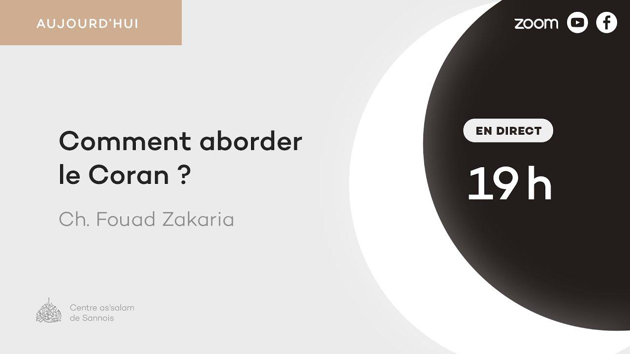 Comment aborder le Coran - Cheikh Fouad Zakaria