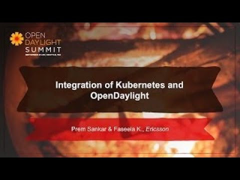 Integration of Kubernetes and OpenDaylight Ericsson Team