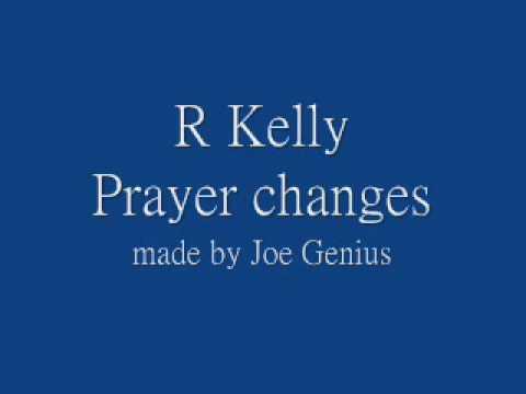 R Kelly Prayer Changes