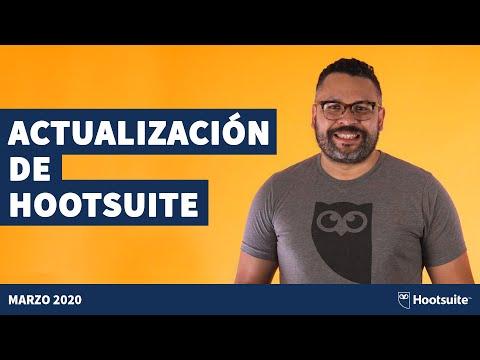 Actualizaciones de la plataforma Hootsuite. Marzo 2020