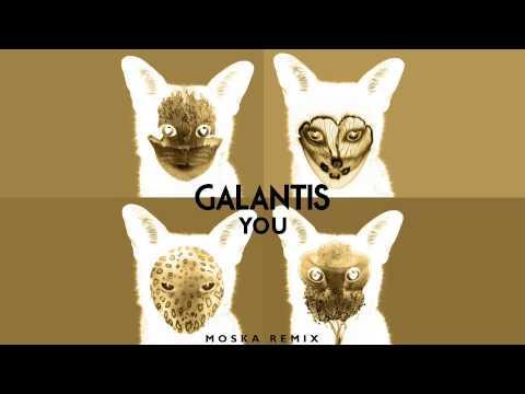 galantis you moska remix