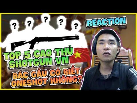 Reaction : Top 5 Game Thủ  ShotGun Đỉnh Cao Nhất Free Fire Việt Nam , Bác Gấu Biết Oneshot không ?