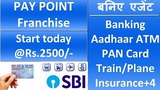 PAN Card Franchise, Bank franchise, ATM franchise, Insurance franchise, Recharge franchise -PayPoint