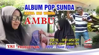 Pop sunda | judul ambu | penyanyi Bah wisesa