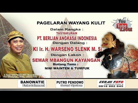 LIVE//WAYANG KULIT//KI WARSENO SLENK M. Si//SEMAR MBANGUN KAYANGAN//PT BERLIAN ANGKASA INDONESIA