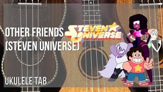 EASY Ukulele Tab: How to play Other Friends (Steven Universe) by Rebecca Sugar