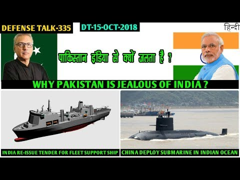 Indian Defence News:Why Pakistan is Jealous of India,China deploy Submarine in Indian Ocean,Navy FSS