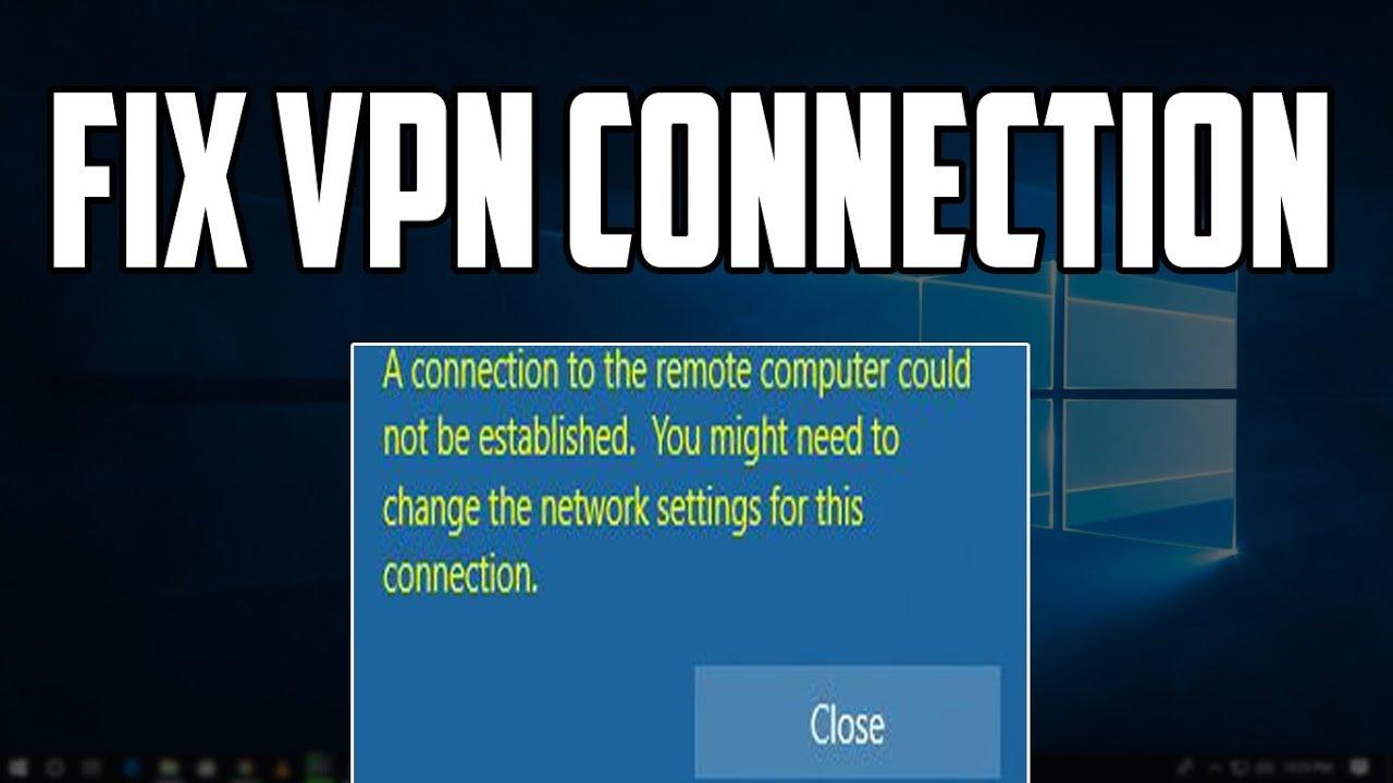 How To Fix VPN