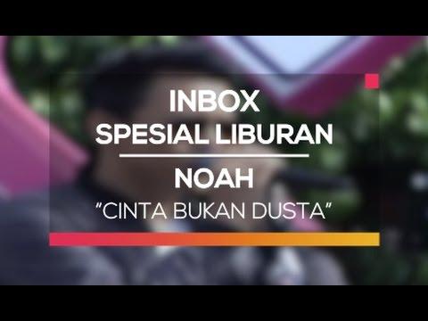 Noah - Cinta Bukan Dusta (Inbox Spesial Liburan)