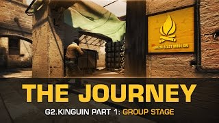 G2.Kinguin - The Journey : Part 1 (Group Stage)