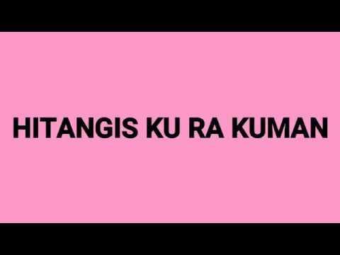 Tausug Song | Hitangis ku ra kuman | Lyrics