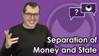 Bitcoin Q&A: Separation of money and state