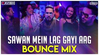 Sawan Mein Lag Gayi Aag | Bounce Mix | Mika Singh, Neha Kakkar & Badshah | DJ Ravish & DJ Chico