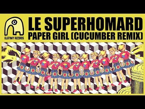 LE SUPERHOMARD - Paper Girl (Cucumber Remix) [Official]