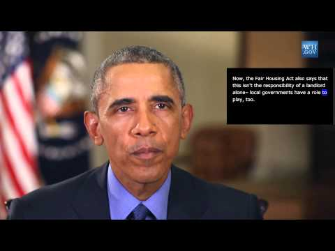 President Obama -  July 11th, 2015 - video caption - Our Communities Stronger through Fair Housing