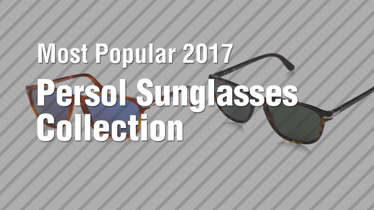 29361926fe179 Persol Sunglasses Collection    Most Popular 2017 - YouTube