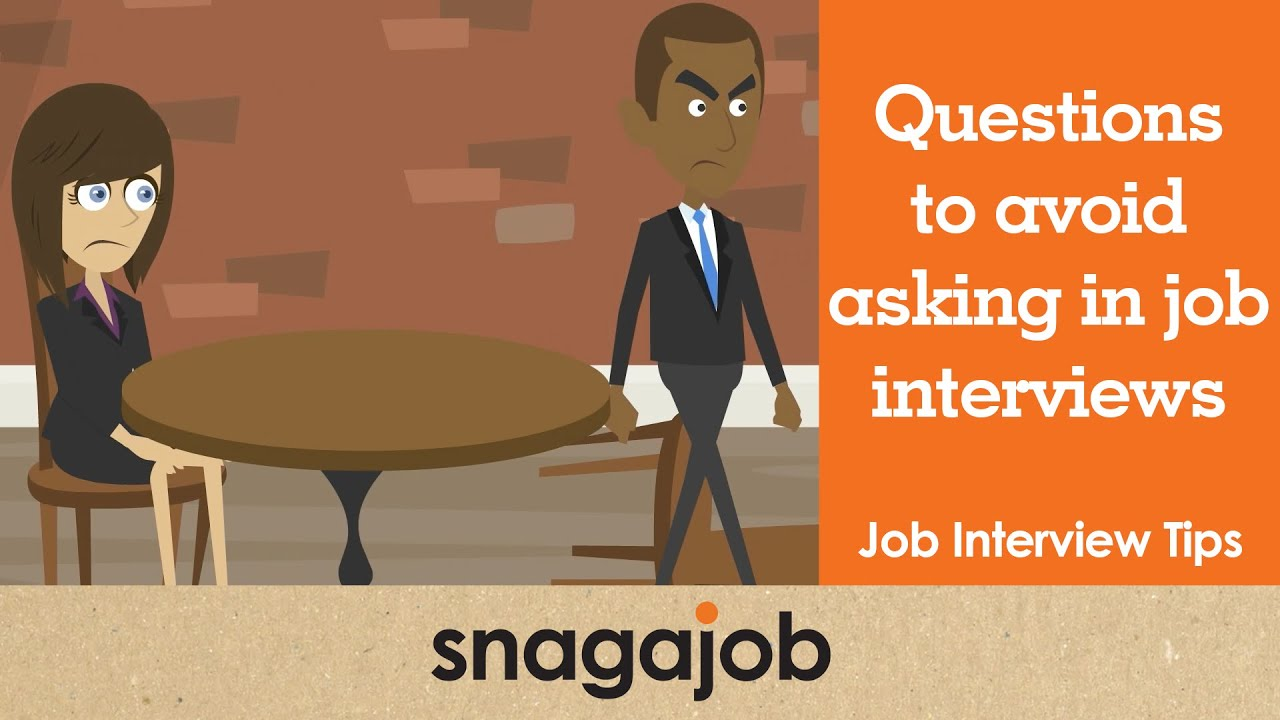 job interview tips part questions to avoid asking in a job job interview tips part 25 questions to avoid asking in a job interview