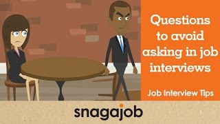 Job Interview Tips (Part 25): Questions to avoid asking in a job interview