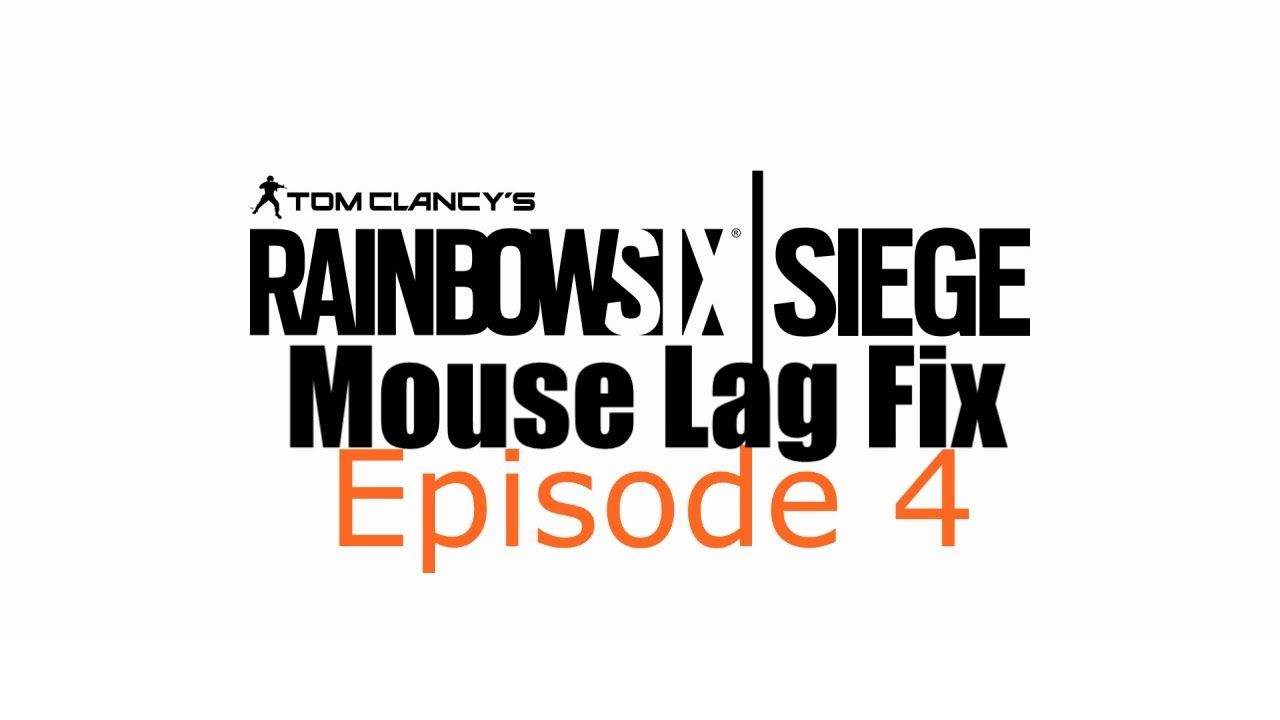 HOW TO FIX TO MOUSE LAG IN RAINBOW SIX SIEGE!