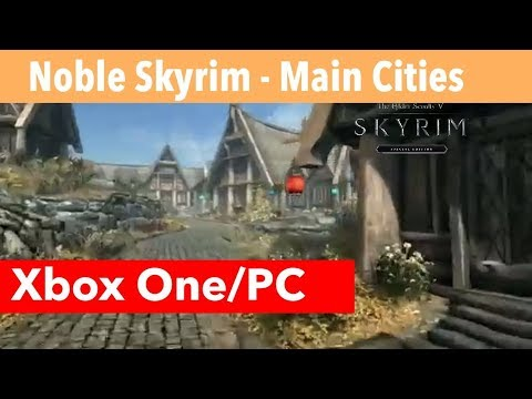 Skyrim SE Xbox One/PC Mods|Noble Skyrim - Main Cities By Shutt3r