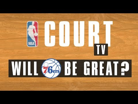 Will The 76ers Be Great? | NBA Court | The Ringer