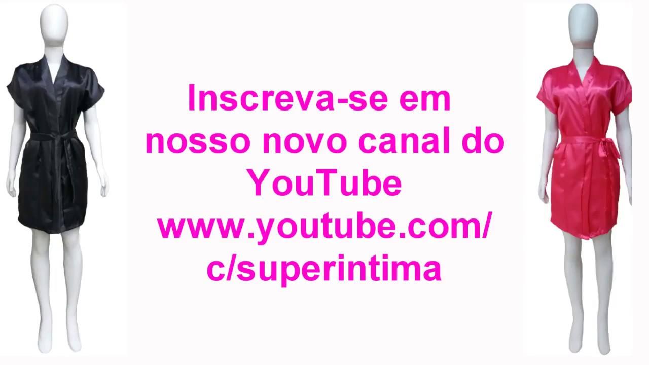 4e4579744 Novo Canal do Youtube Fabrica de Robe pra Noiva Super Intima - YouTube