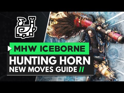 Monster Hunter World Iceborne   Hunting Horn New Moves Guide