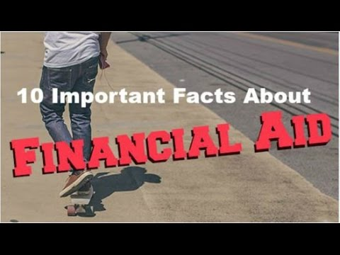 10 IMPORTANT FACTS ABOUT FINANCIAL AID