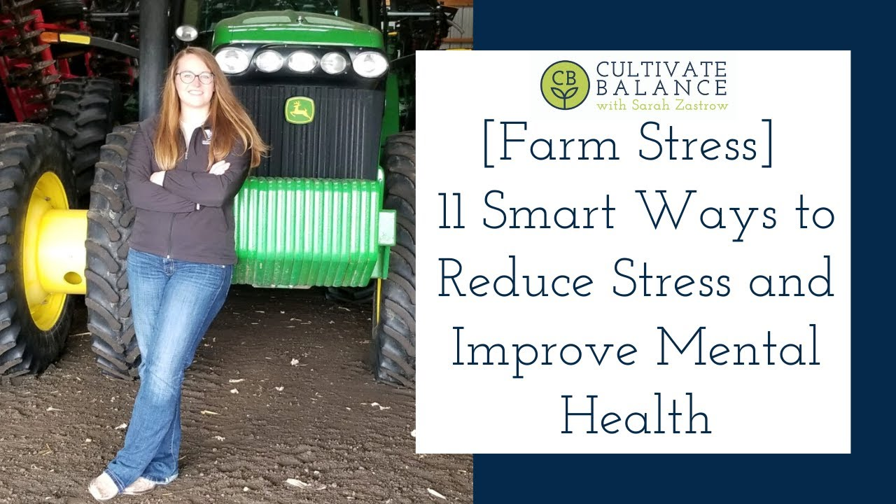 11 Ways to Reduce Farm Stress and Improve Mental Health