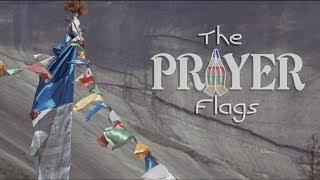 THE PRAYER FLAGS   DOCUMENTARY   Lungta Flag Explained   Hiking Annapurna Circuit