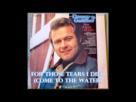 For Those Tears I Died (Come To The Water)   Danny Gaither