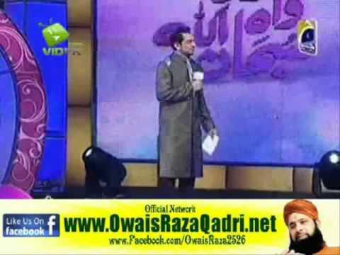 Download OWAIS RAZA QADRI_WAH WAH SUBHAN ALLAH (PART 2) 11 AUGUST 2011NAAT KHUWAH AUDITION ON GEO TV