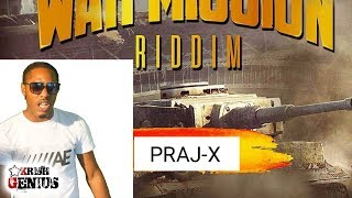 Praj-X - Empty A Clip [War Mission Riddim] March 2018