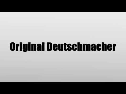 Original Deutschmacher