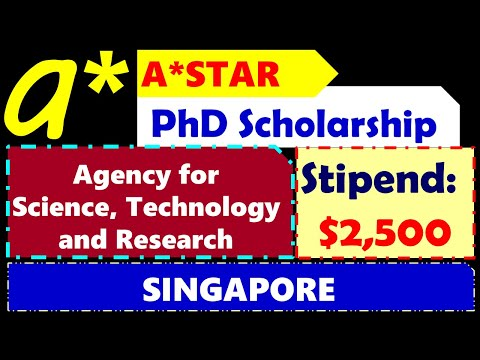 A*STAR:  PhD Scholarship In Singapore