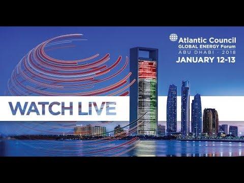 2018 Atlantic Council Global Energy Forum || Day 2 (Al Maryah)