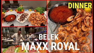 Maxx Royal Belek DINNER УЖИН