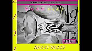 Buss head- belly belly (Prod by Pimpskull/Skullnation)