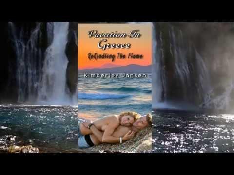 vacation-in-greece:-rekindling-the-flame!---romance-novel-by-kimberley-jansen