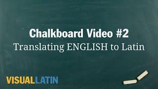 Translating ENGLISH to Latin | Visual Latin Chalkboard #2